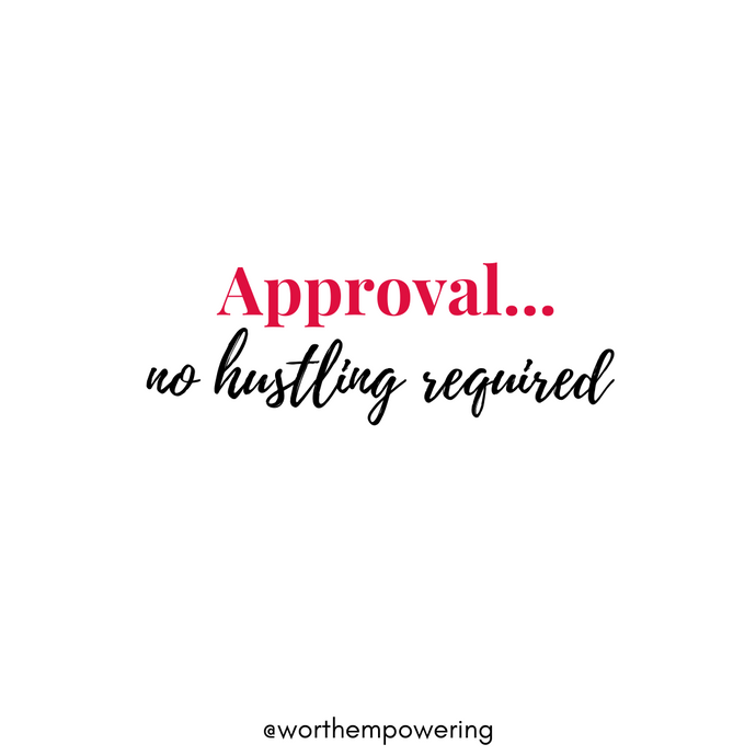 Approval...No Hustling Required