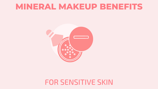 mineral makeup benefits for sensitive skin