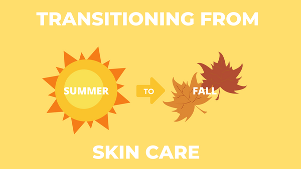 summer to fall skin care