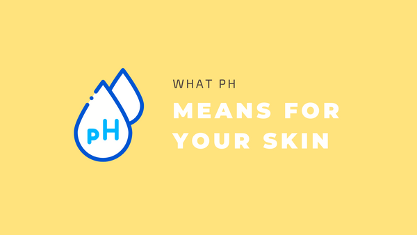 What pH Means for Your Skin