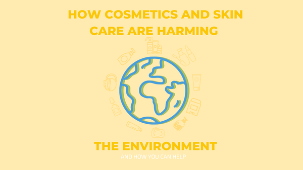 how cosmetics and skin care harm the environment