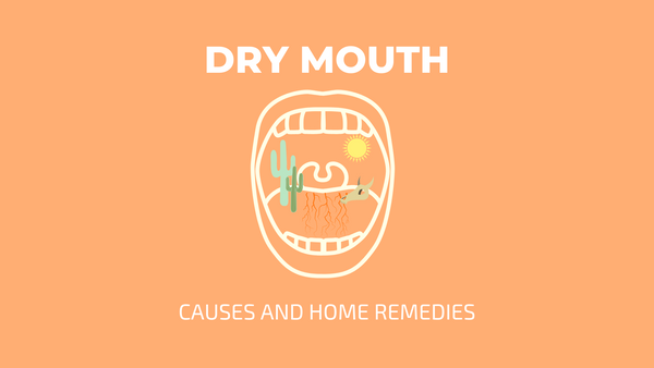 dry mouth causes and home remedies