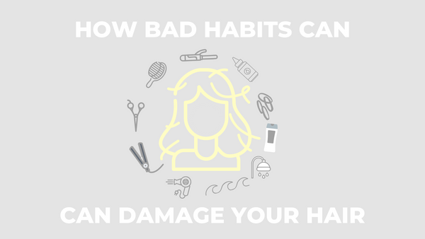 how bad habits damage your hair