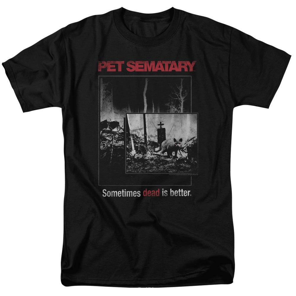 Pet Sematary Sometimes Dead Is Better T-Shirt