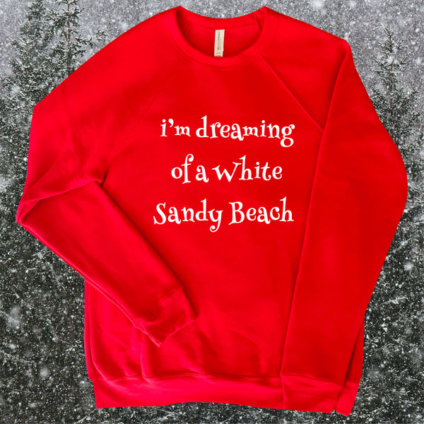 FUNNY HOLIDAY SONG INSPIRED RED FLEECE SWEATSHIRT FOR FAMILY STUCK IN SNOWY WEATHER OVER THE HOLIDAYS DREAMING OF TRAVELING SOMEWHERE WARM AND TROPICAL