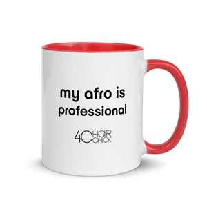 """My afro is professional"" and ""Dont touch my hair"" Mug"