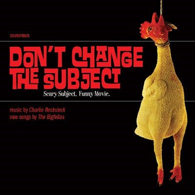 The Bigfellas / Charlie Recksieck - Don't Change The Subject Soundtrack (CD)