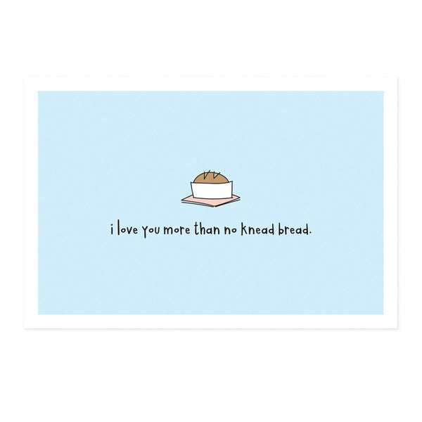 Set of 5 I Love You More Than No Knead Bread Social Distancing Postcards