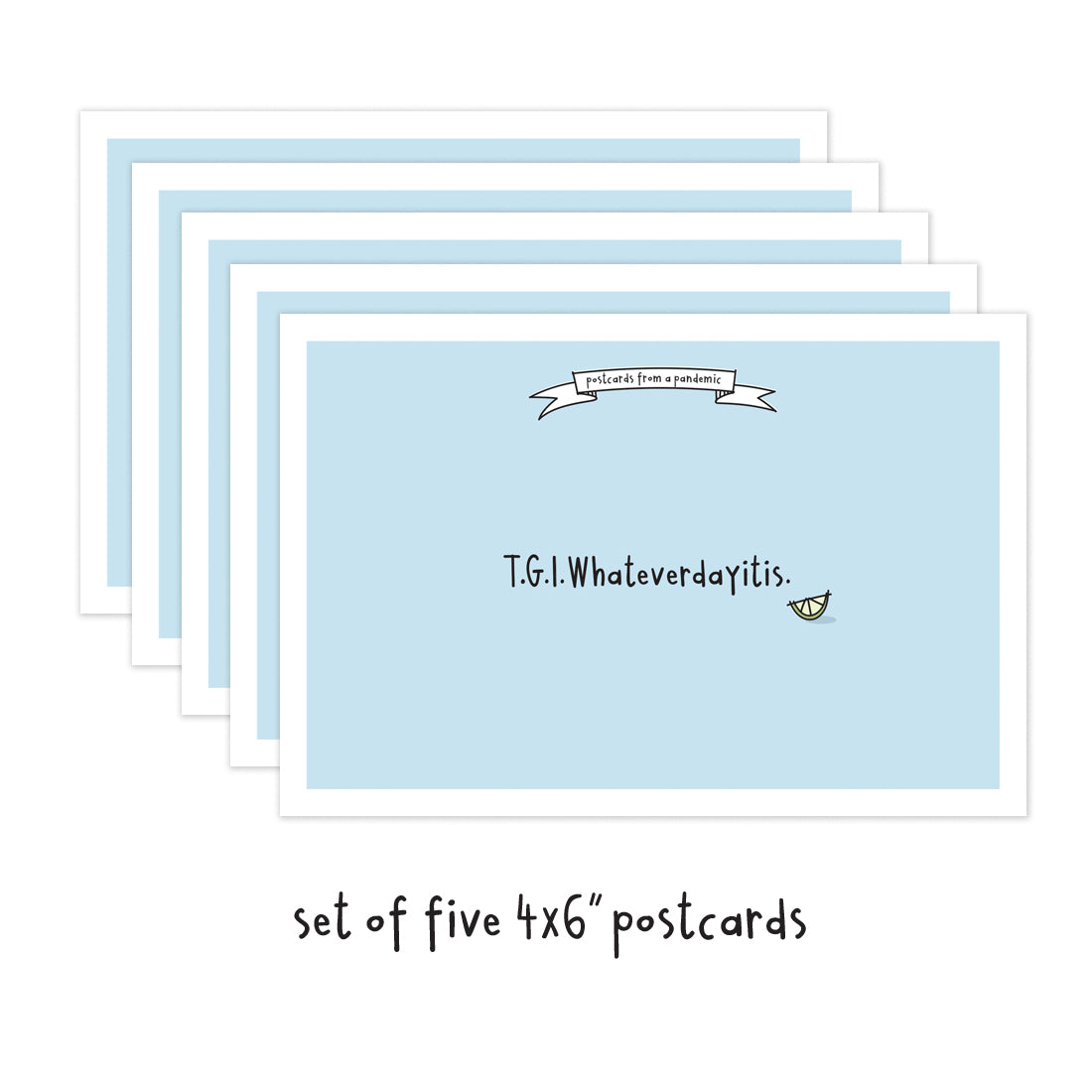 Set of 5 T.G.I.Whateverdayitis Social Distancing Postcards