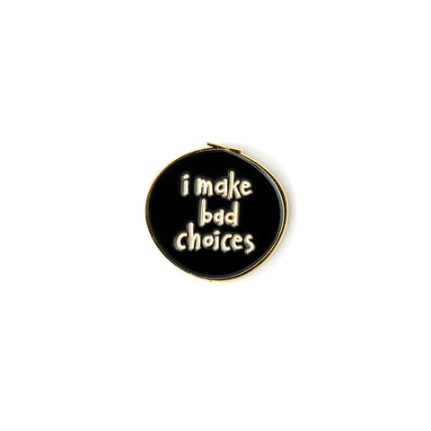 Bad Choices enamel pin