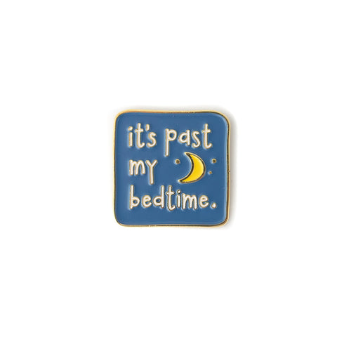 Past My Bedtime enamel pin