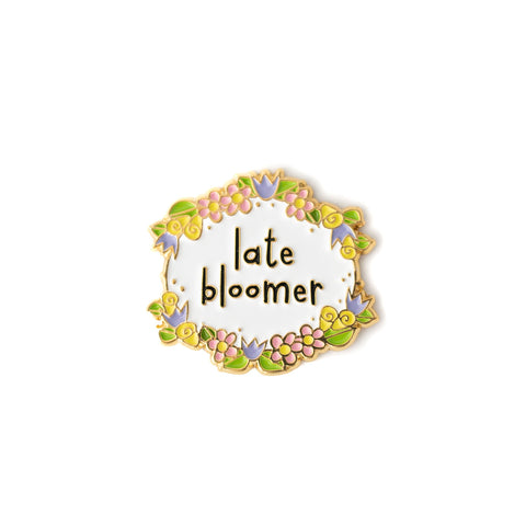Late Bloomer enamel pin