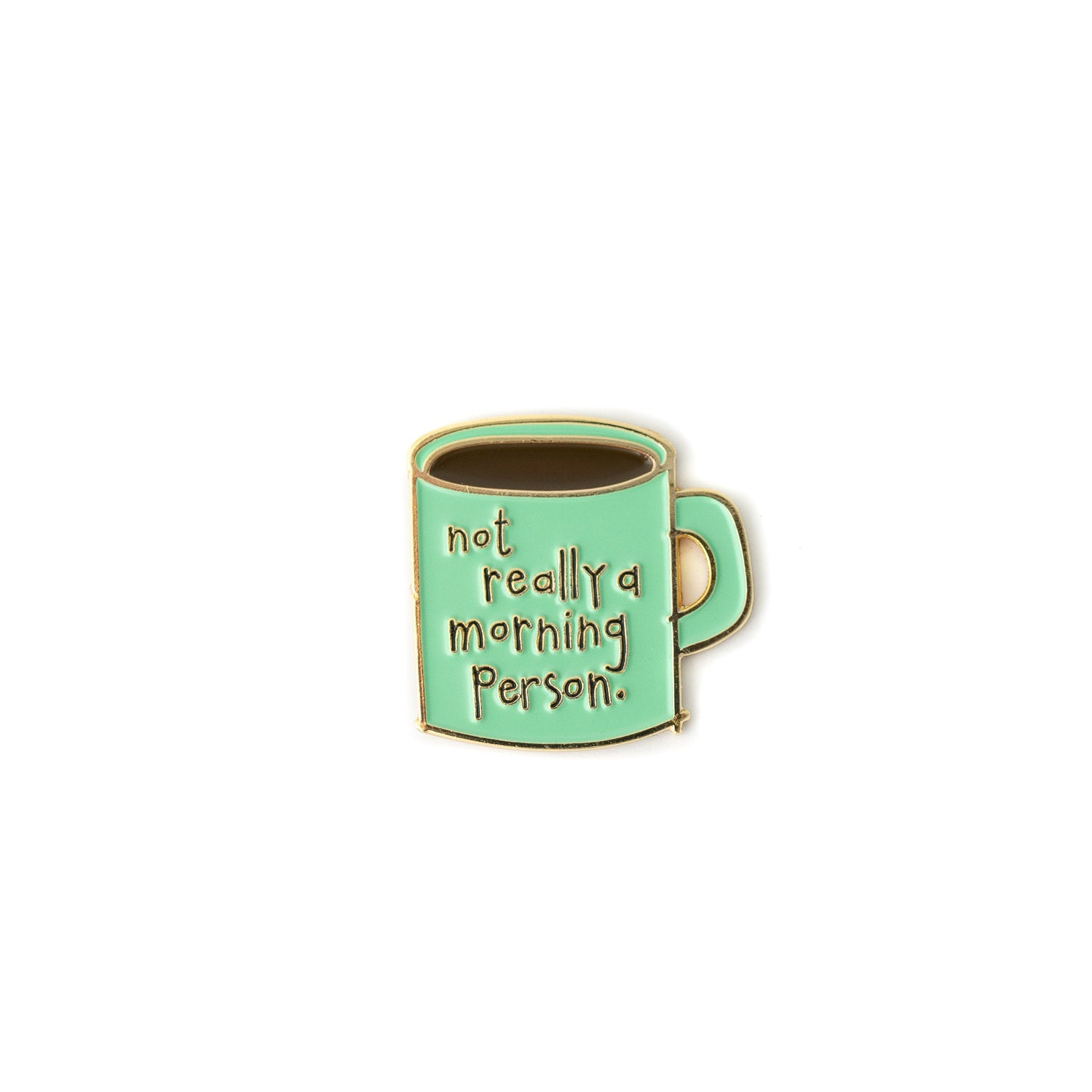 Morning Person enamel pin