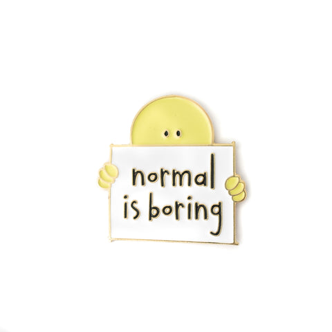 Normal Is Boring enamel pin