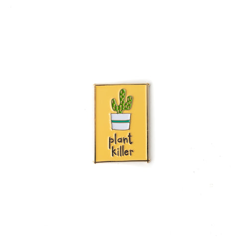 Plant Killer enamel pin