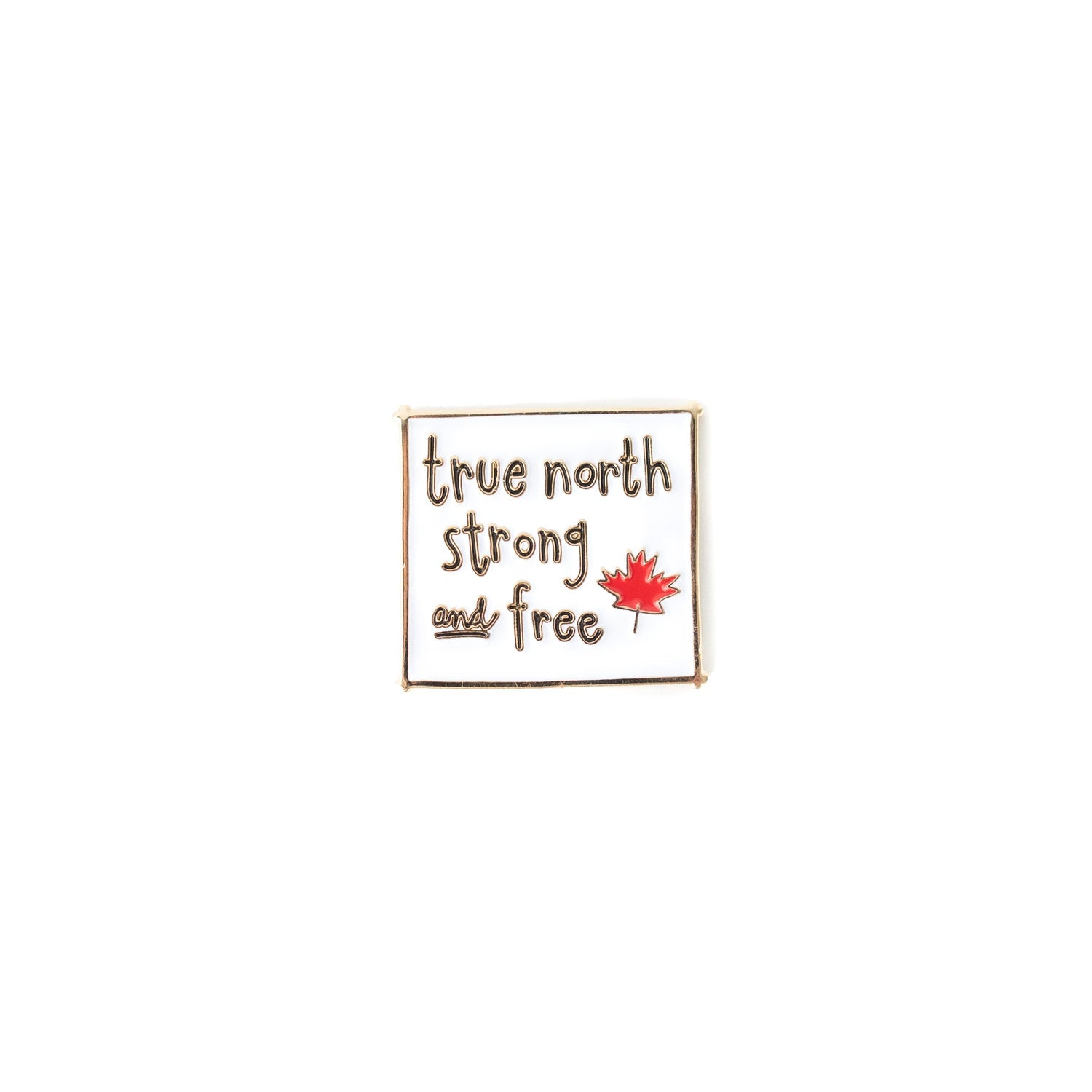 True North Strong and Free enamel pin
