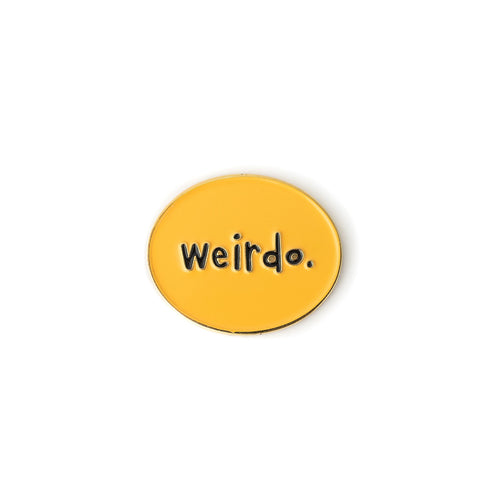Weirdo enamel pin