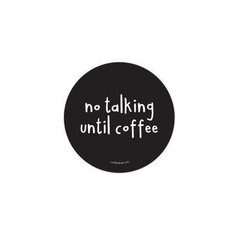 No Talking Until Coffee Vinyl Sticker