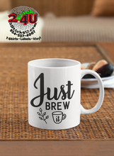 Load image into Gallery viewer, Just Brew It Coffee Mug - Home of Buy 3, Get 1 Free. Long Lasting Custom Designed Coffee Mugs for Business and Pleasure. Perfect for Christmas, Housewarming, Wedding Party gifts