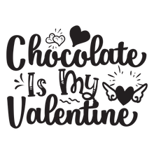 Load image into Gallery viewer, Chocolate Is My Valentine Coffee Mug - Home of Buy 3, Get 1 Free. Long Lasting Custom Designed Coffee Mugs for Business and Pleasure. Perfect for Christmas, Housewarming, Wedding Party gifts