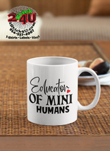 Load image into Gallery viewer, Teacher - Educator Of Mini Humans Coffee Mug - Home of Buy 3, Get 1 Free. Long Lasting Custom Designed Coffee Mugs for Business and Pleasure. Perfect for Christmas, Housewarming, Wedding Party gifts