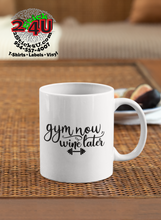 Load image into Gallery viewer, Gym Now * Wine Later Coffee Mug - Home of Buy 3, Get 1 Free. Long Lasting Custom Designed Coffee Mugs for Business and Pleasure. Perfect for Christmas, Housewarming, Wedding Party gifts