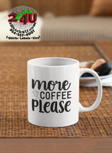 Cargar imagen en el visor de la galería, More Coffee Please 2 Coffee Mug - Home of Buy 3, Get 1 Free. Long Lasting Custom Designed Coffee Mugs for Business and Pleasure. Perfect for Christmas, Housewarming, Wedding Party gifts