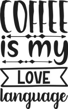 Cargar imagen en el visor de la galería, Coffee Is My Love Language Coffee Mug - Home of Buy 3, Get 1 Free. Long Lasting Custom Designed Coffee Mugs for Business and Pleasure. Perfect for Christmas, Housewarming, Wedding Party gifts