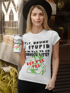 Fat Drunk & Stupid Graphic T-Shirt