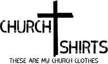 Load image into Gallery viewer, Church Shirts - This is What I Wear to Church - Jesus is Lord