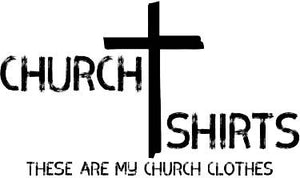 Church Shirts - This is What I Wear to Church - Jesus is Lord