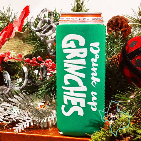 Drink Up Grinches -Skinny Can Cooler