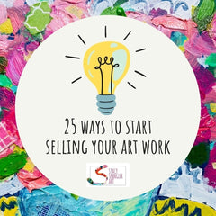 25 ways to start selling your art