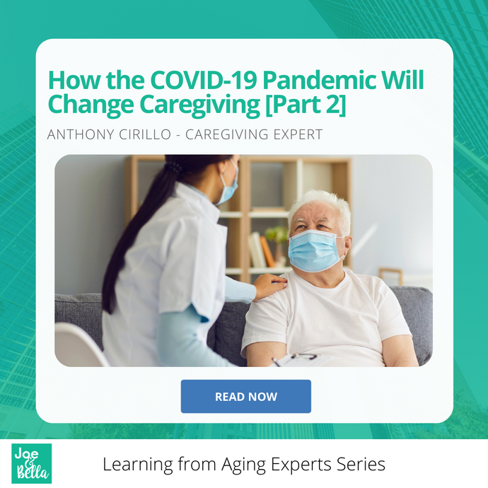 How the Covid-19 Pandemic Will Change Caregiving