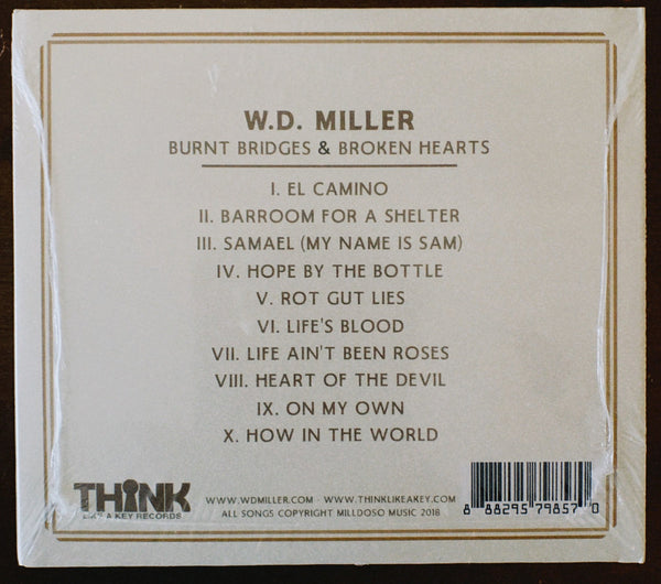 W.D. MILLER - BURNT BRIDGES & BROKEN HEARTS (CD)