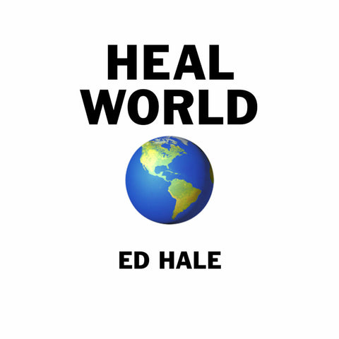 ED HALE - HEAL WORLD (Digital Single)