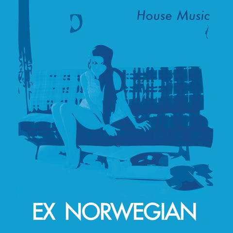 EX NORWEGIAN - HOUSE MUSIC (Digital Album)