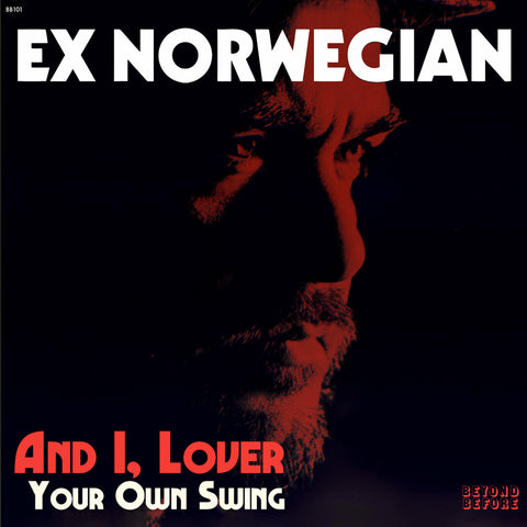 EX NORWEGIAN - AND I, LOVER (Digital Single)
