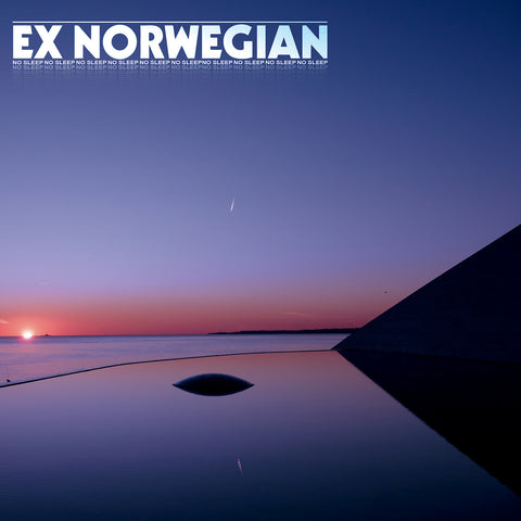 EX NORWEGIAN - NO SLEEP (Digital Album)