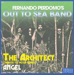"FERNANDO PERDOMO'S OUT TO SEA BAND - THE ARCHITECT / ANGEL (7"" Ltd. Vinyl)"