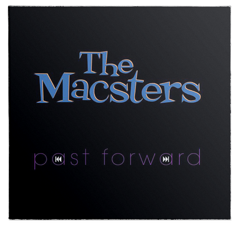 THE MACSTERS - PAST FORWARD (CD)
