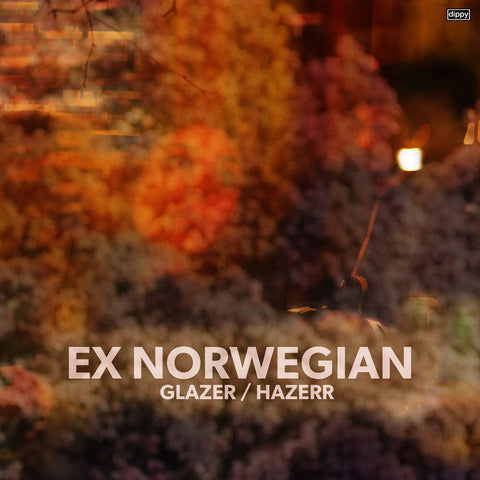 EX NORWEGIAN - GLAZER/HAZERR (Digital Album)