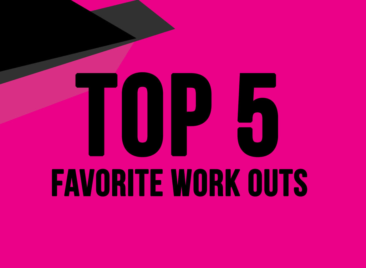 Our Favorite Work Outs