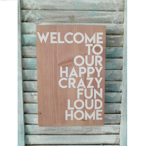Crazy, Fun, Home Wooden Plaque