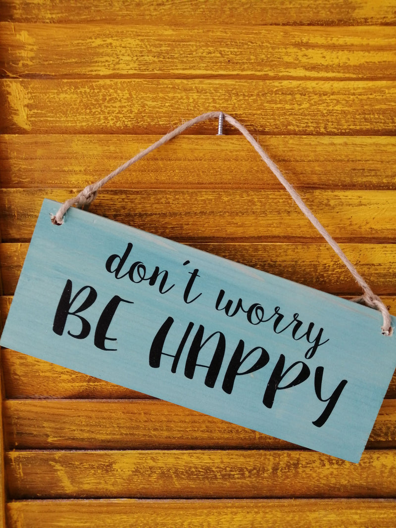 Dont Worry Be Happy Hanging Wooden Sign