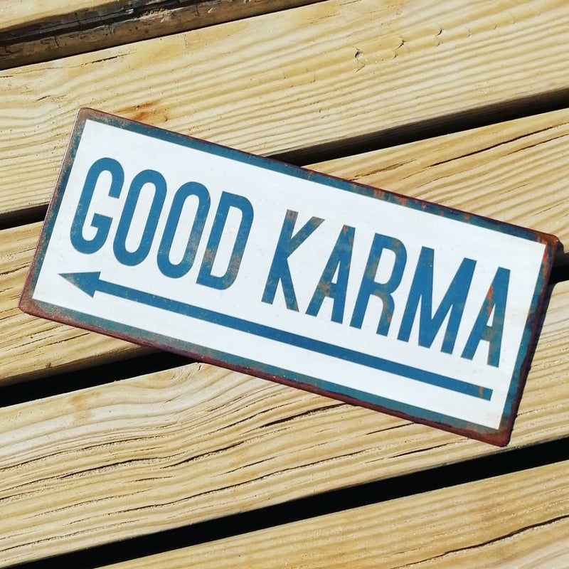 Metal Sign - Good Karma