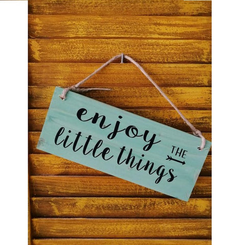 Enjoy The Little Things Hanging Wooden Sign