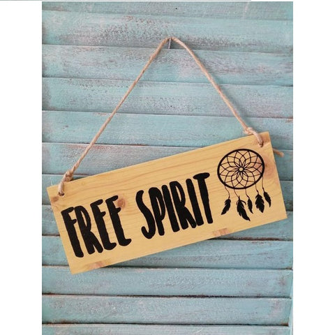 Free Spirit Hanging Wooden Sign