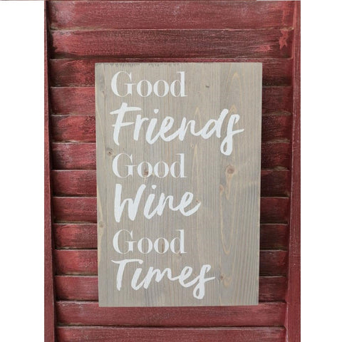 Good Friends Good Wine - Wooden Plaque