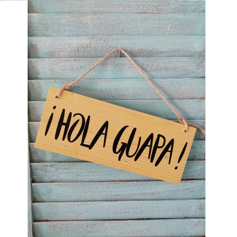 Hola Guapa Hanging Wooden Sign